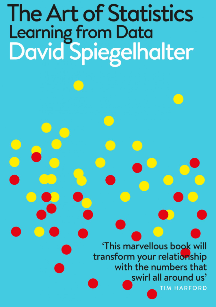 The Art of Statistics — How to Learn from Data, by David Spiegelhalter